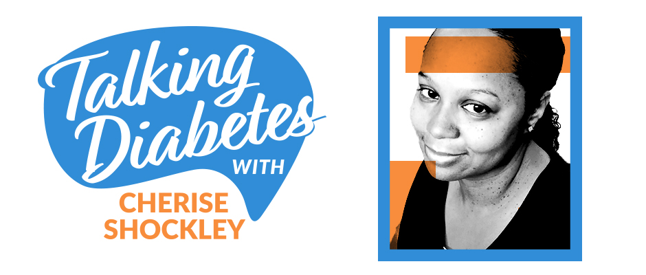 Talking Diabetes with Cherise Shockley